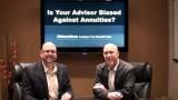 Exposing an Advisor's Annuity Bias!