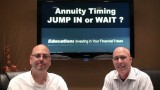 Annuity Timing – Jump in or Wait?
