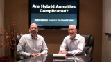 Are Hybrid Annuities too Complicated?