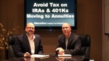 Avoid Tax Moving IRAs and 401Ks to Annuities