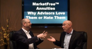 MarketFree™ Annuities – Why Advisors Love Them or Hate Them