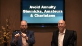 Avoid Annuity Gimmicks, Amateurs, & Charlatans!