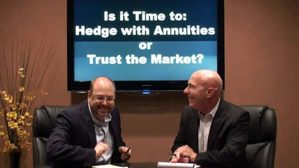 Is it time to Hedge with Annuities or Trust the Market