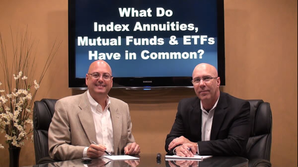 Index Annuities, Mutual Funds and ETFs – What do they have in Common?
