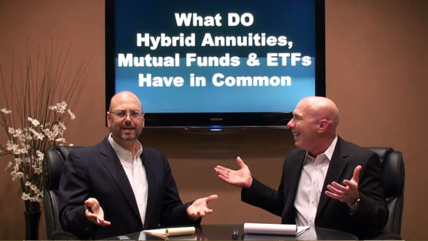 What do hybrid annuities mutual funds and etfs have in common