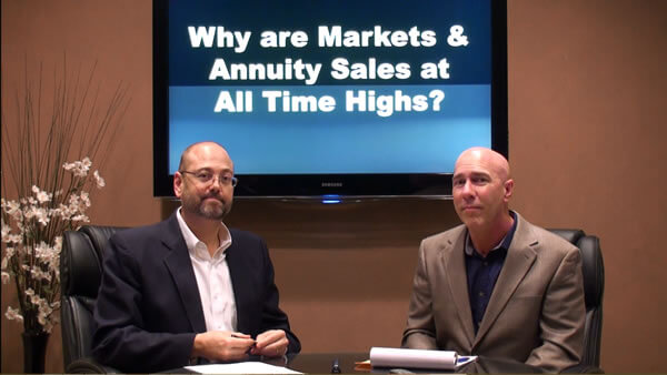 Why are Markets and Annuity Sales at All Time Highs