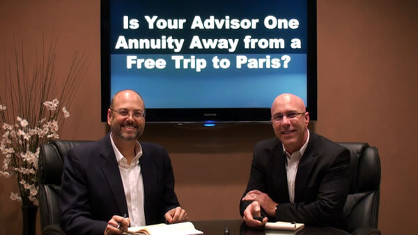 Is Your Advisor One Annuity Away From a Free Trip to Paris