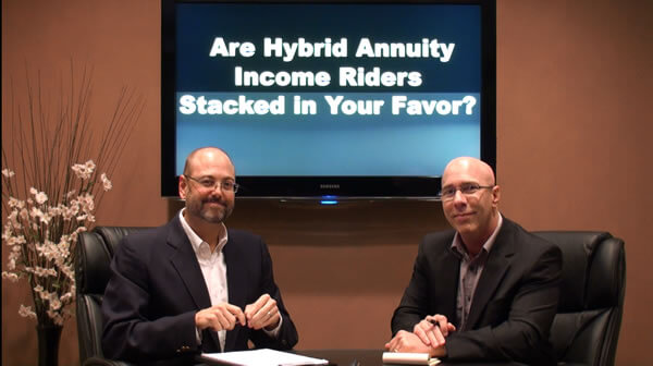 Are Hybrid Annuity Income Riders Stacked in Your Favor
