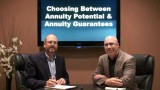 Choosing Annuity Potential or Income **Guarantees