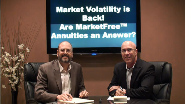Market Volatility is Back - Are MarketFree Annuities an Answer
