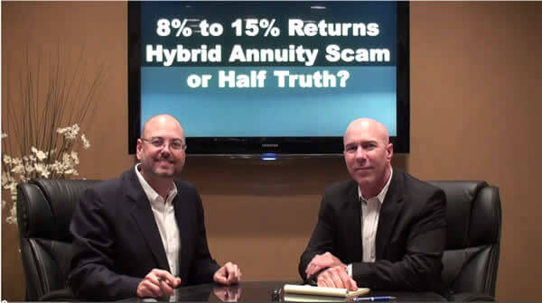 8% to 15% Returns – Hybrid Annuity Scams or Half Truths?