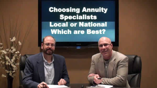 Choosing Annuity Specialists, Local or National? Which are Best?