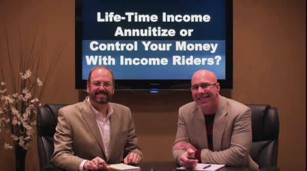 Lifetime income - Annuitize or Control Your Money with Income Riders
