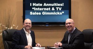 """I Hate Annuities"" ""Secret Annuity Strategy""<br>Internet & TV Gimmicks!"