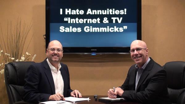 """I Hate Annuities"" ""Secret Annuity Strategy""<br>Internet & TV Gimmicks!"