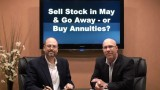 Sell in May and Go Away or Buy Annuities?