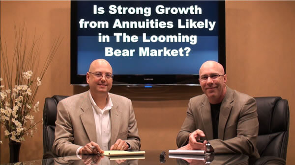 Is Strong Growth from Annuities Likely in The Looming Bear Market?