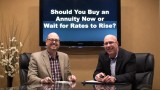 Buy an Annuity Now or Will Rates Rise?