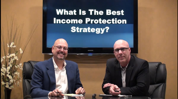 What is the Best Income Protection Strategy for You?