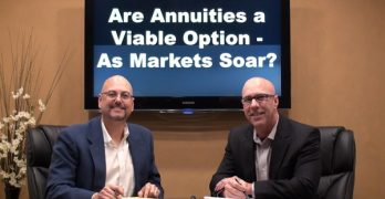 Are Annuities a Viable Option – As Markets Soar?