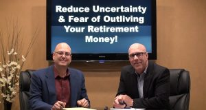 Reduce Your Concern of Outliving Retirement Dollars!