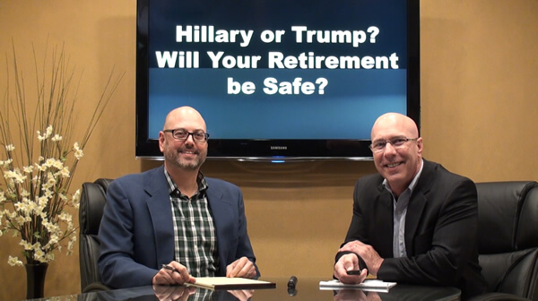 Hillary or Trump? Will Your Retirement be Safe?
