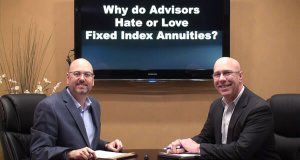 Why Advisors Love or Hate Fixed Index Annuities