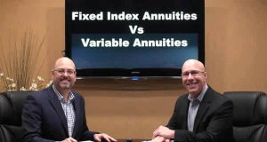 Variable Annuities Vs Fixed Index Annuities – FIAs