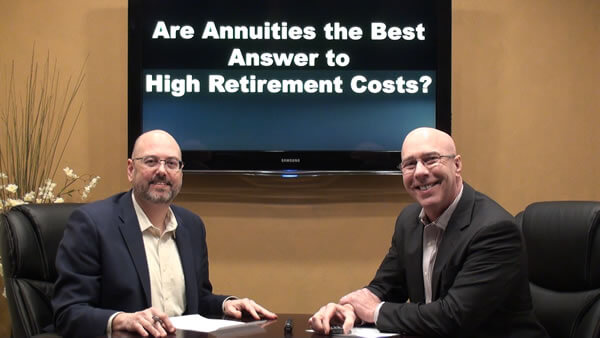 Are Annuities the Best Answer to High Retirement Costs?